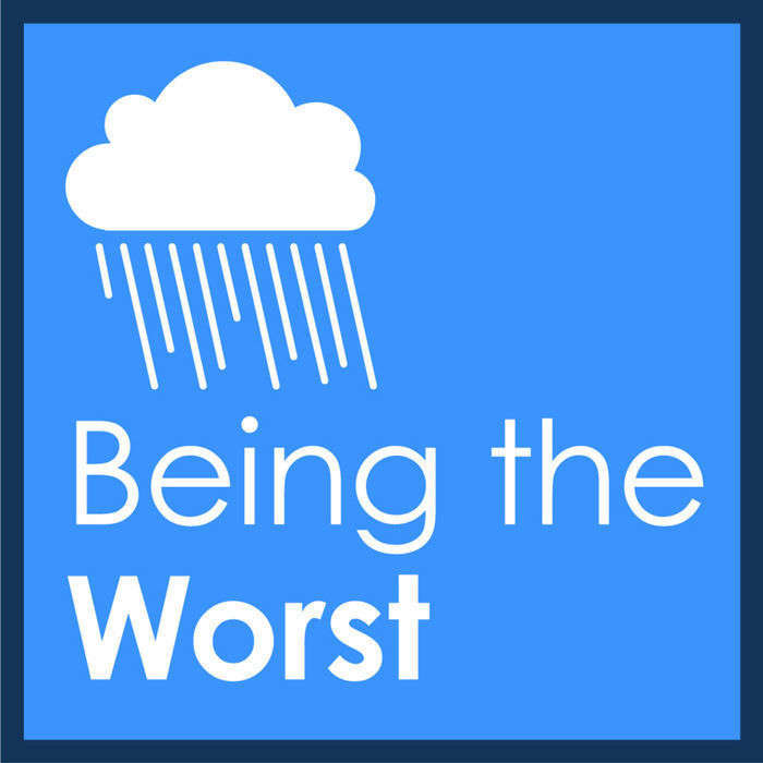 Being The Worst