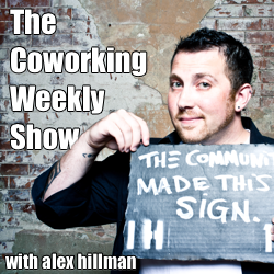 The Coworking Weekly Show with Alex Hillman